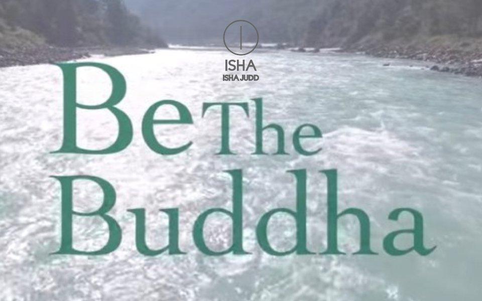 Isha Judd Documentary: Be The Buddha