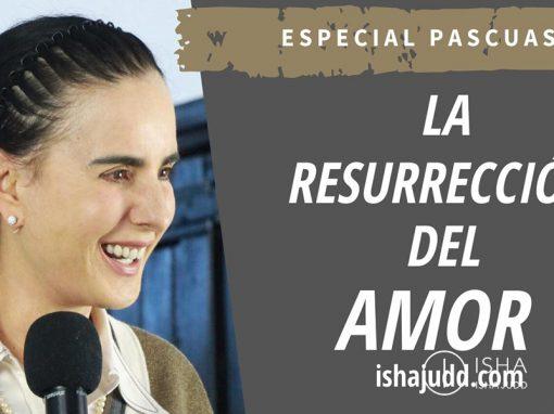 ESPECIAL DE PASCUAS: ISHA JUDD NOS HABLA SOBRE LA RESURRECCIÓN DEL AMOR