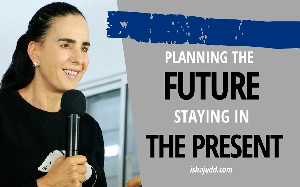 ISHA JUDD TALKS ABOUT PLANNING THE FUTURE WHILE STAYING IN THE PRESENT. DARSHAN APRIL 16TH 2020.