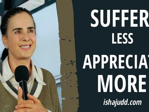 ISHA JUDD TALKS ABOUT SUFFER LESS AND APPRECIATE MORE. DARSHAN APRIL 11TH 2020.