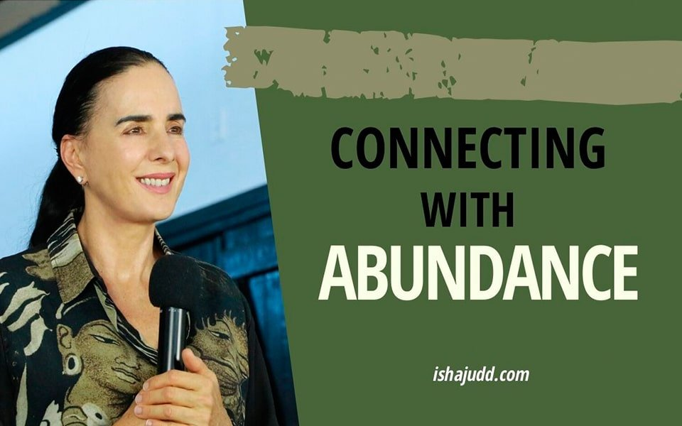 ISHA JUDD TALKS ABOUT HOW TO CONNECT MORE WITH ABUNDANCE. DARSHAN APRIL 18TH 2020.