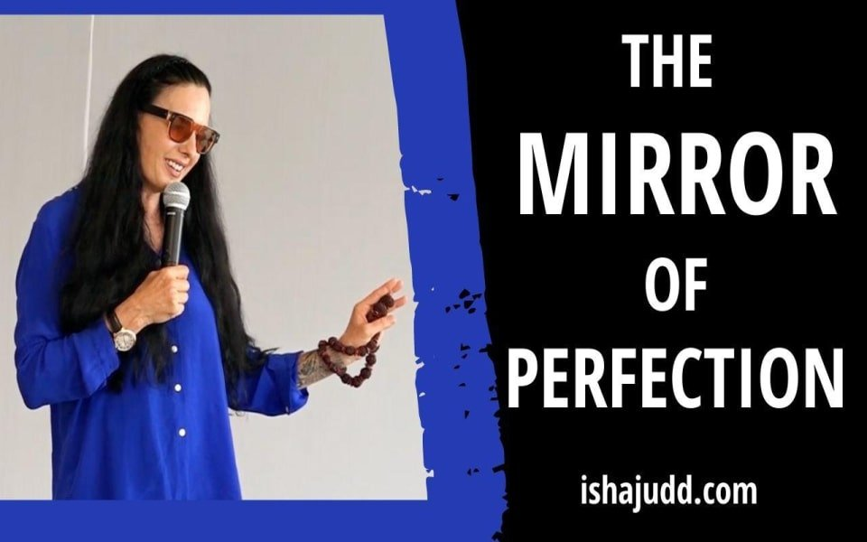 ISHA JUDD TALKS ABOUT THE MIRROR OF PERFECTION. DARSHAN OCTOBER 4TH 2020