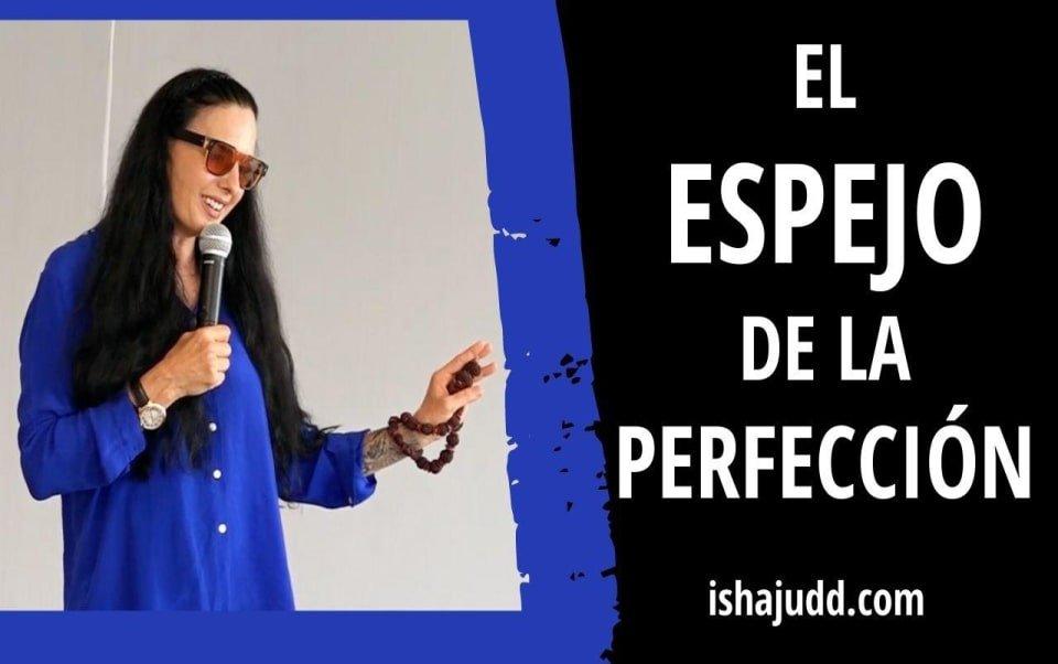 Isha Judd nos habla sobre El Espejo de la Perfección. Darshan 4 Octubre 2020