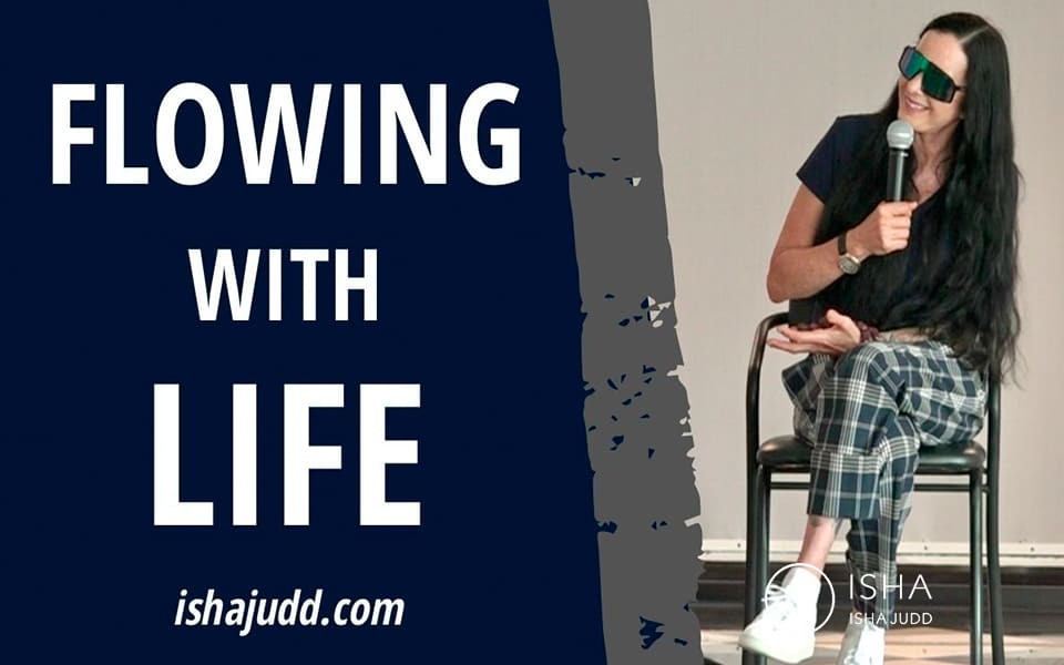 ISHA JUDD TALKS ABOUT FLOWING WITH LIFE. DARSHAN OCTOBER 13TH 2020.