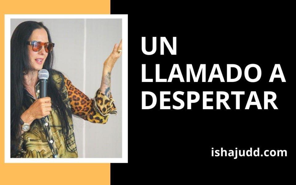 ISHA JUDD NOS HABLA SOBRE UN LLAMADO A DESPERTAR