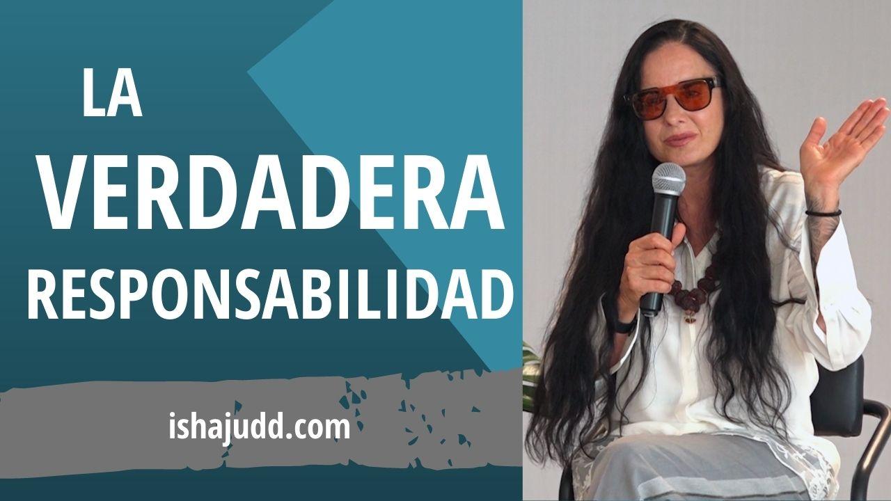 ISHA JUDD NOS HABLA SOBRE LA VERDADERA RESPONSABILIDAD. DARSHAN 13 ABRIL 2021.
