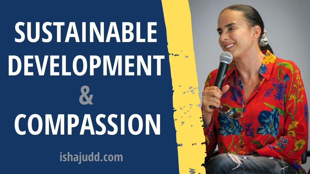 ISHA JUDD TALKS ABOUT SUSTAINABLE DEVELOPMENT AND COMPASSION. DARSHAN APRIL 11 2021.