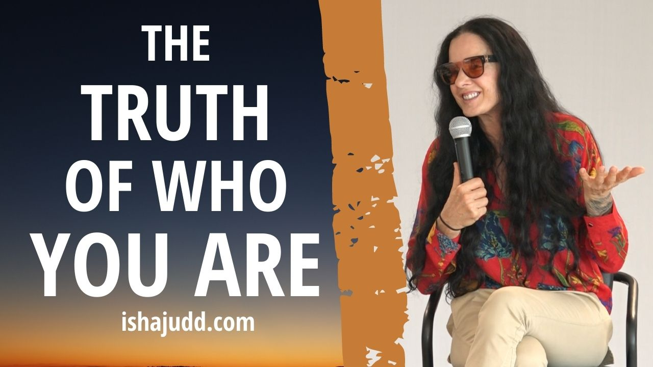 ISHA JUDD TALKS ABOUT THE TRUTH OF WHO YOU ARE. DARSHAN JAN 29, 2021.