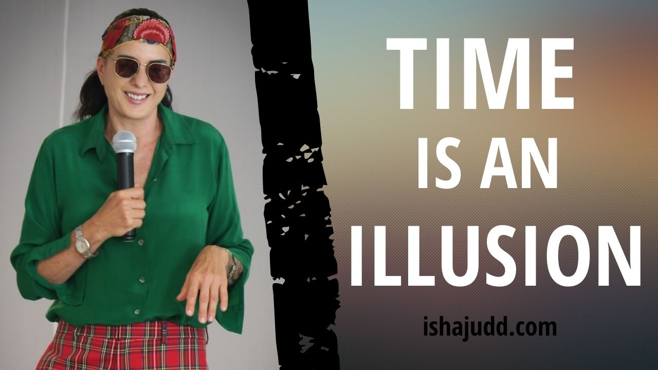 ISHA JUDD TALKS ABOUT TIME IS AN ILLUSION. DARSHAN APRIL 17 2021.