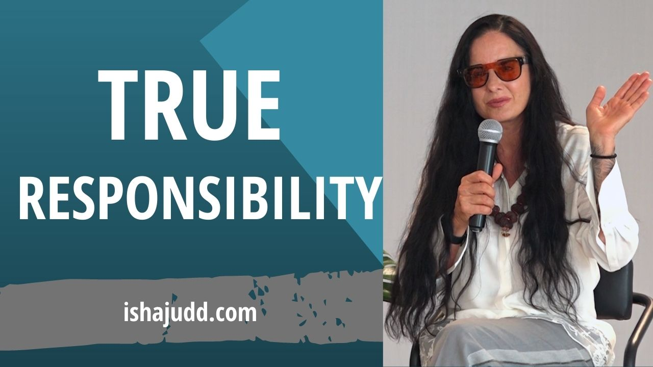 ISHA JUDD TALKS ABOUT TRUE RESPONSIBILITY. DARSHAN APRIL 13 2021.