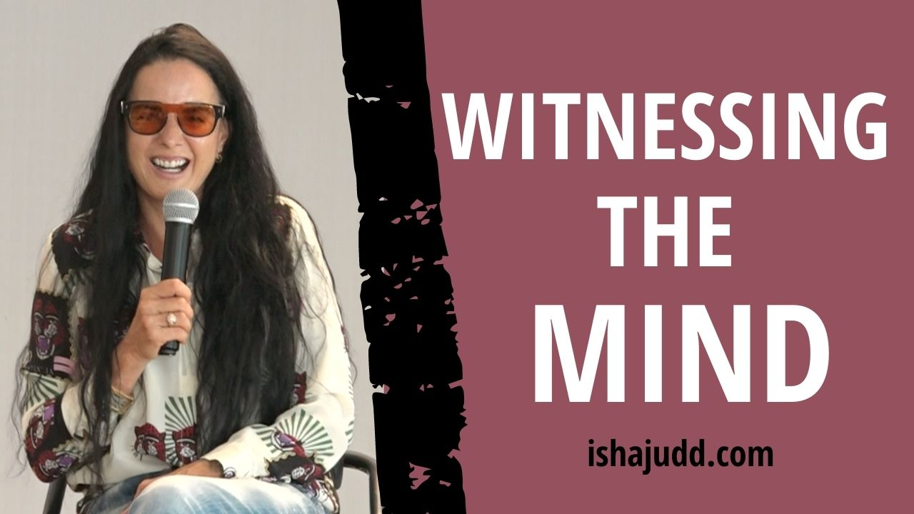 ISHA JUDD TALKS ABOUT WITNESSING THE MIND. DARSHAN APRIL 18 2021.