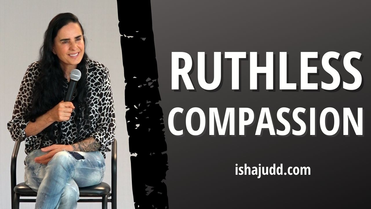 ISHA JUDD TALKS ABOUT RUTHLESS COMPASSION. DARSHAN JAN 27 2021.