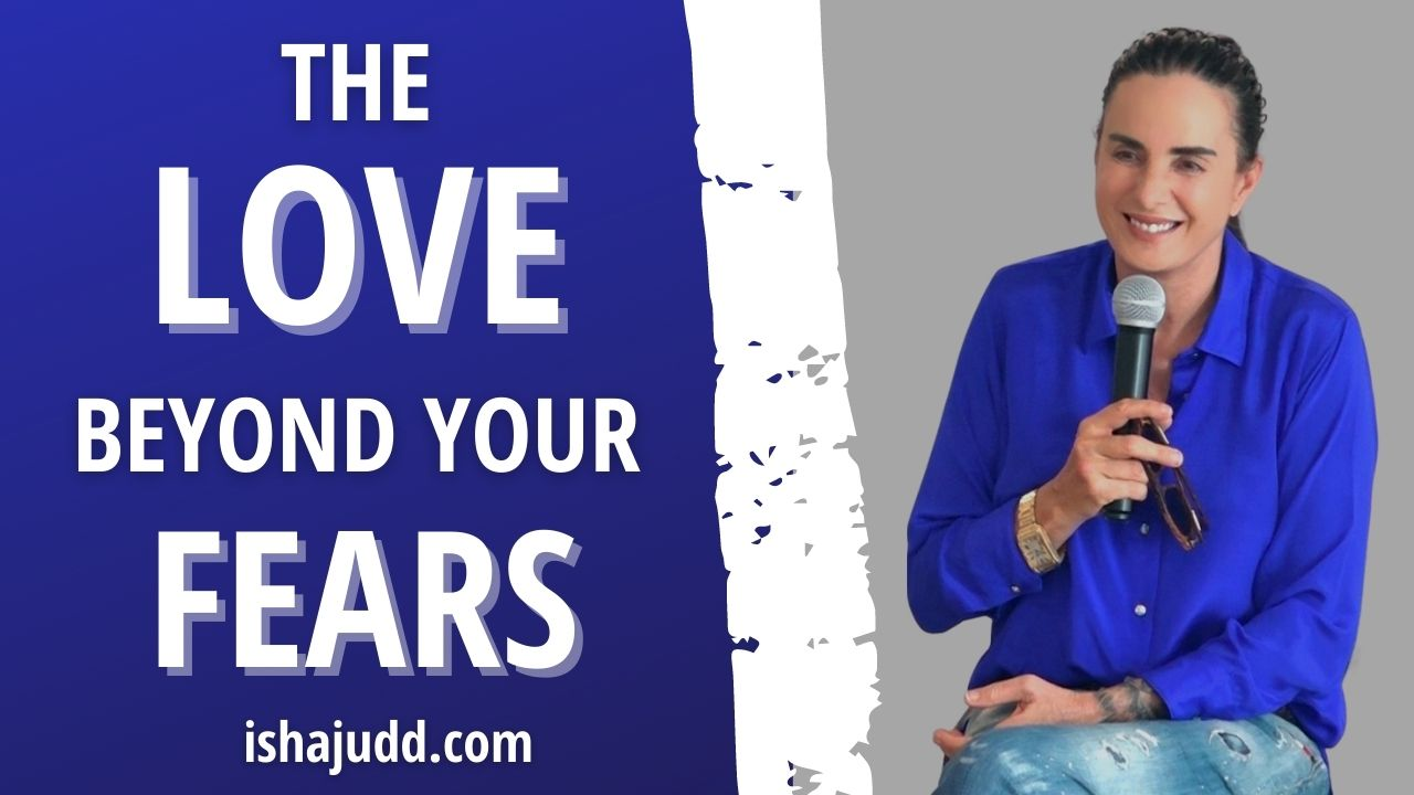 ISHA JUDD TALKS ABOUT THE LOVE BEYOND YOUR FEARS. DARSHAN JULY 24 2021