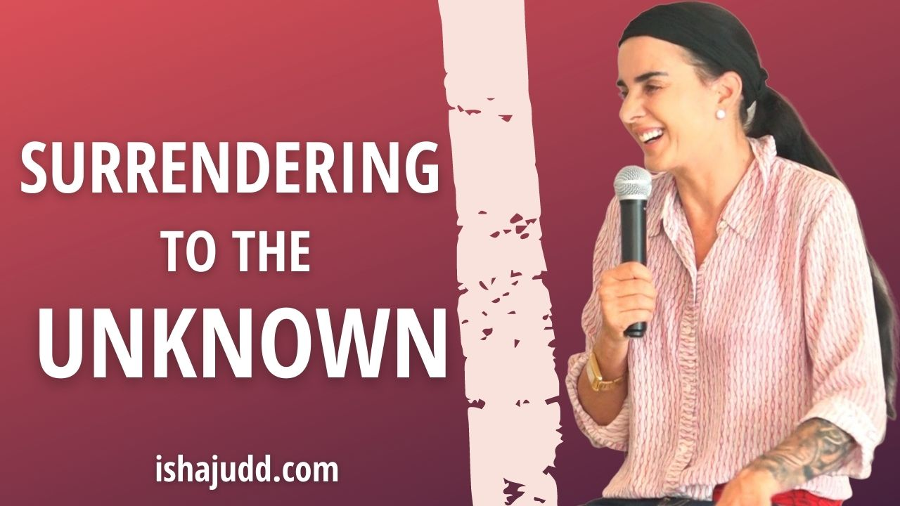 ISHA JUDD TALKS ABOUT SURRENDERING TO THE UNKNOWN. DARSHAN JULY 26, 2021.