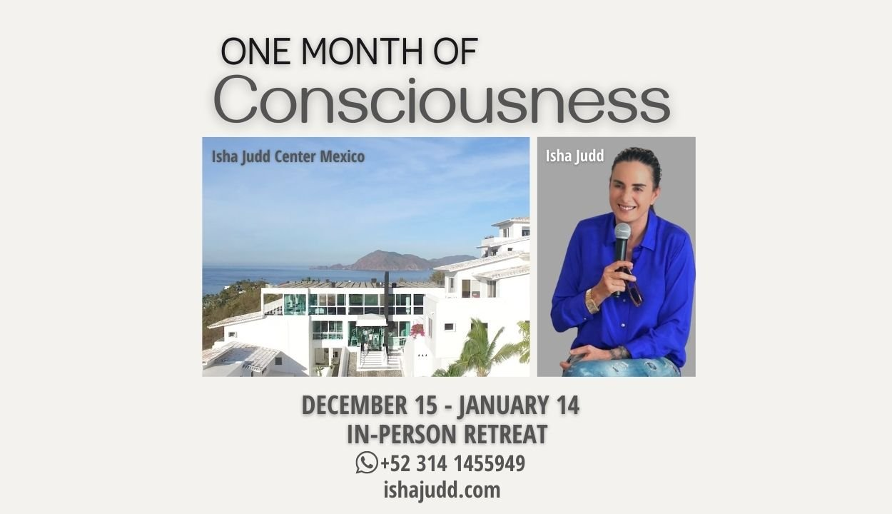 One Month of Consciousness in-Person Retreat Mexico