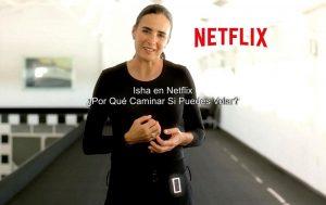 Isha en Netflix: ¿Por Qué Caminar Si Puedes Volar?