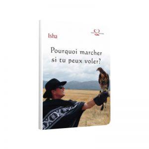 Isha-Book-Pourquoi-marcher-si-tu-peux-voler