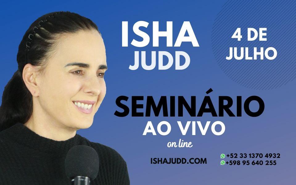 Seminário e prática ao vivo on line com Isha Judd