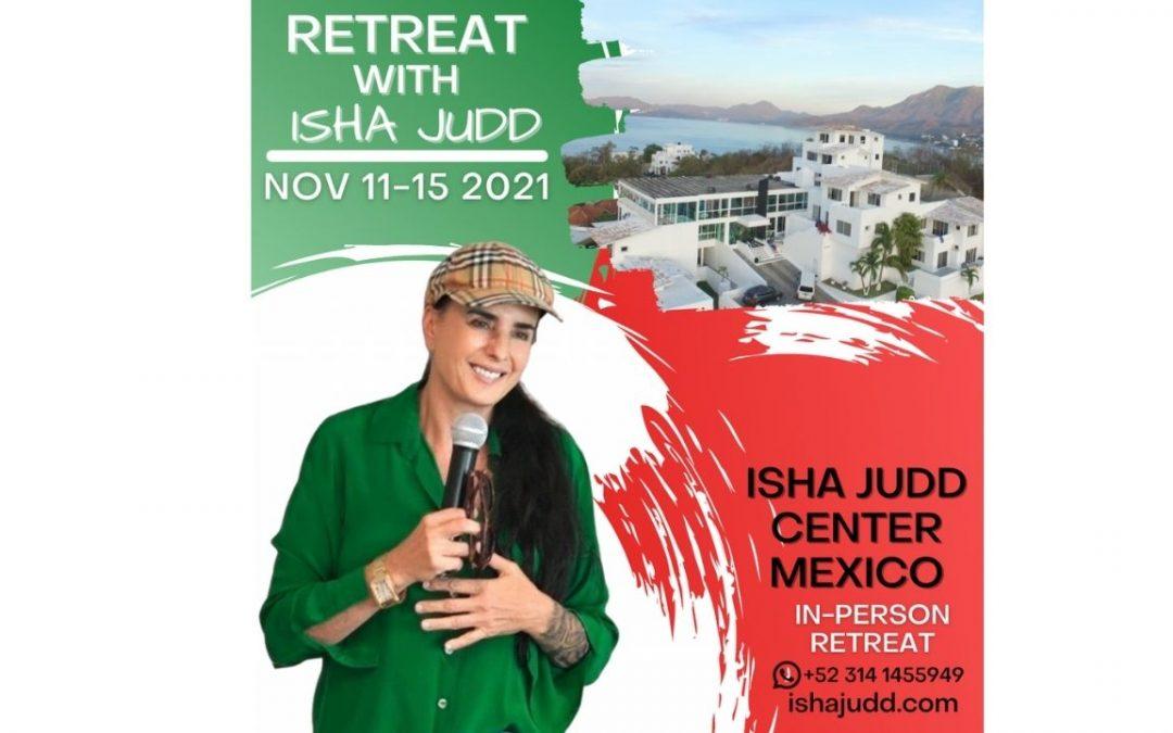 In-Person Retreat with Isha Judd – Isha Judd Center Mexico Novembre 2021