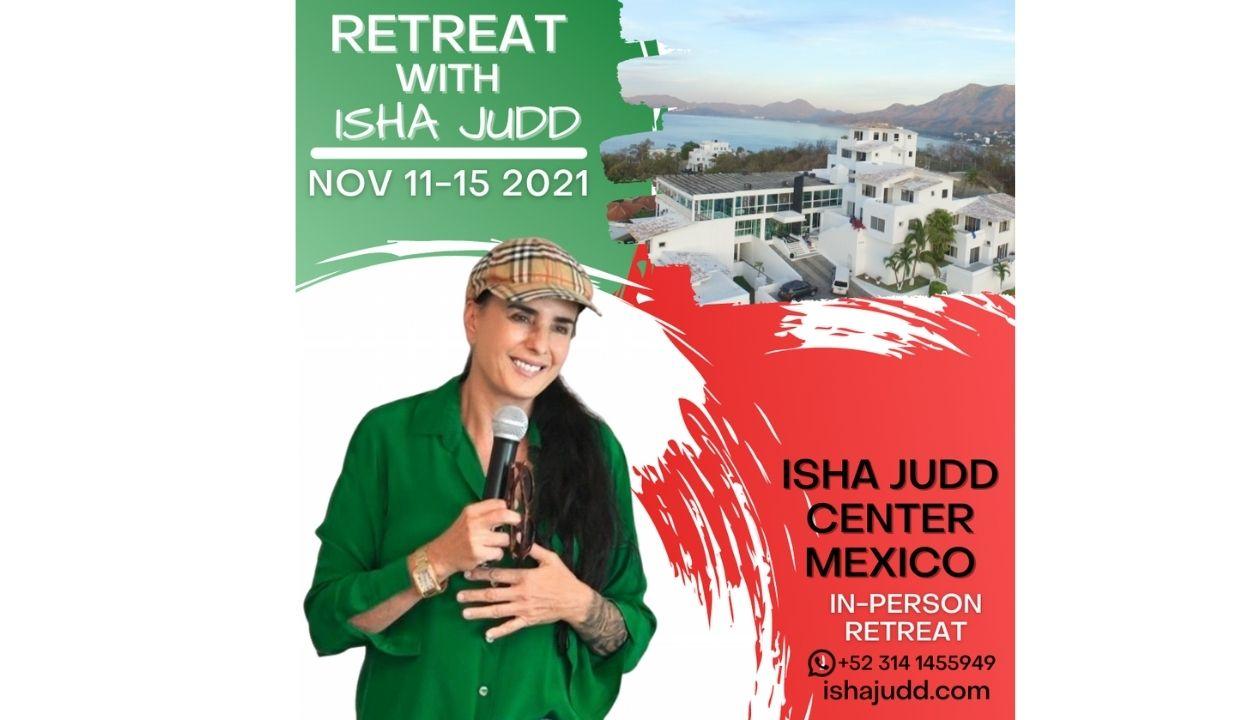 Isha Judd In-person retreat at Mexico center on november 2021
